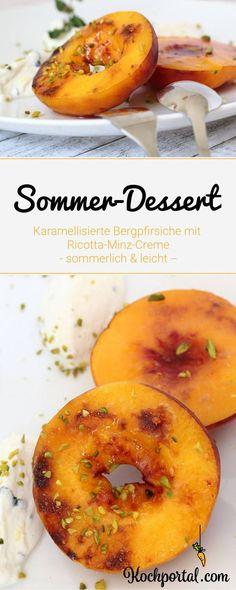 Sommerdessert - Karamellisierte Bergpfirsiche mit Ricotta-Minz-Creme - leichtes Dessert für den Sommer - gegrillte Pfirsiche zum Nachtisch