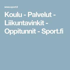 Koulu - Palvelut - Liikuntavinkit - Oppitunnit - Sport.fi