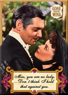 Scarlett and Rhet in Gone With the Wind