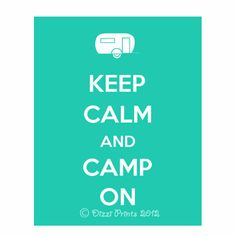 Keep Calm and Camp On. Keep Calm, Caravan, Turquoise - Keep Calm Poster, Camping, Vacation on Etsy, $9.95