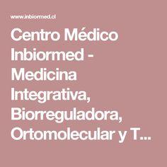 Centro Médico Inbiormed - Medicina Integrativa, Biorreguladora, Ortomolecular y Tratamiento natural para el cancer en Chile