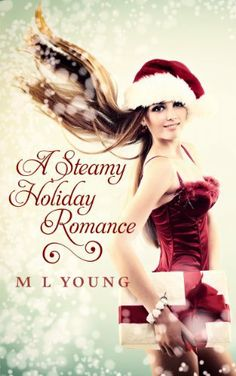 A Steamy Holiday Romance by M.L. Young, http://www.amazon.com/dp/B00GL53J7Y/ref=cm_sw_r_pi_dp_5UkTsb0JBR7AE