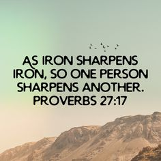 Proverbs As iron sharpens iron, so one person sharpens another. Daily Scripture, Bible Verses Quotes, Encouragement Quotes, Catholic Bible Verses, Prayer Scriptures, Special Friend Quotes, Life Skills Kids, Arm Challenge, Bubble Quotes