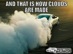 Mustang doing a nice burnout Mustang Humor, Ford Humor, Car Jokes, Funny Car Memes, Mustang Girl, Ford Girl, Mechanic Humor, Cars Usa, Mustang Convertible