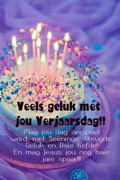 Verjaarsdag wense Happy Birthday Wishes Friendship, Best Birthday Wishes Quotes, Happy Birthday Greetings Friends, Birthday Wishes For Mother, Happy Birthday Wishes Photos, Happy Birthday For Her, Happy Birthday Flower, Birthday Wishes For Myself, Birthday Congratulations