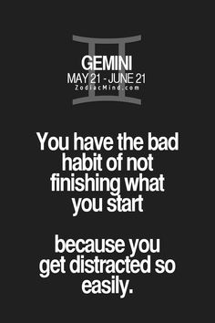I've gotten better, they get completed but maybe not when anyone else wants but I do it my way. Gemini Traits, Gemini Life, Zodiac Sign Traits, Gemini Woman, Zodiac Signs Gemini, Zodiac Facts, June Gemini, Gemini Characteristics, Gemini Quotes