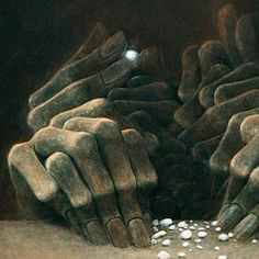 Image result for Zdzisław Beksiński detail hands  The man they met was not who you think.  That man I'm the boat, he lies.  He lies to you from the very beginning.  King Arthur did not want to be forgotten.  That's why he lies.  He lies to save himself from the clutches of those up on which he had sinned the most,  The Endamen   He stole thier tears