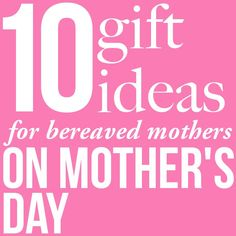 10 Gift Ideas for a Bereaved Mom on Mother's Day | Still Standing Magazine