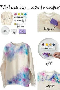 Cool Diy Clothes Cool Watercolor Diy Sweatshirt 13 Super Clothes Refashion Ideas You Must Try Diy Kleidung, Diy Vetement, Diy Mode, Do It Yourself Fashion, Crafty Craft, Diy Clothing, Cute Crafts, Cute Diys, Arts And Crafts