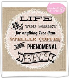 Morning quotes: Coffee and friends Coffee And Friends Quotes, Time With Friends Quotes, Coffee Quotes, Quotes To Live By, Me Quotes, Coffee Talk, Coffee Is Life, I Love Coffee, My Coffee