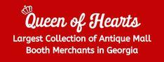 Queen of Hearts Antiques and Interiors in Atlanta, GA - Three Antique & Interiors Malls in Alpharetta, Buford and Marietta Georgia