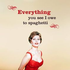 everything you see i owe to spaghetti - sophia Loren - italian girl problems :) Top Quotes, Quotes To Live By, Best Quotes, Daily Quotes, Italian Life, Italian Girls, Italian Women Quotes, Vintage Women Quotes, Sophia Loren Quotes