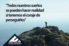 """""""Todos nuestros sueños se pueden hacer realidad si tenemos el coraje de perseguirlos"""" - Ferro Ezequiel - Pasión sin límites."""