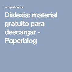 Dislexia: material gratuito para descargar - Paperblog Dyslexia, Learning, Teachers