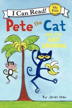 ER DEA. Pete the Cat bites into a bad banana and vows never to eat bananas again, even though he generally likes the fruit.