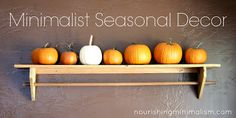 How about skipping all the decoration swapping and just enjoy the season?  Minimalist Seasonal Decorations
