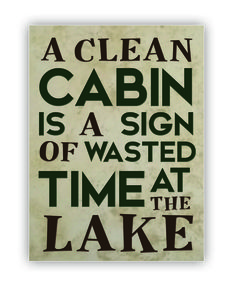 Tile Medium - A Clean Cabin is a Sign of Wasted Time at the Lake