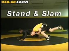 Stand & Slam Capture KOLAT.COM Wrestling Techniques Moves Instruction