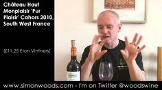 Wine Tasting with Simon Woods: Château Haut Monplaisir 'Pur Plaisir' Cah...