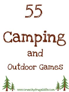 Camping Games.  These are great.  Plan to play with my family and with our Girl Scout troop.