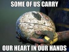 some of us carry our heart in our hands.
