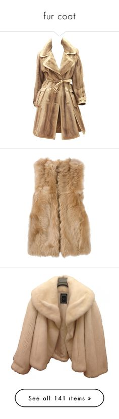 """""""fur coat"""" by mari-sv ❤ liked on Polyvore featuring outerwear, coats, jackets, dior, coats & jackets, multiple, beige trench coat, trench coat, john galliano and mink coat"""