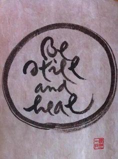 #beStill & heal...