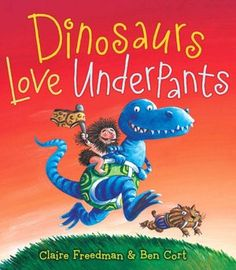 Dinosaurs Love Underpants -some forced rhyme for non-brits -- ALSO Aliens love underpants!!