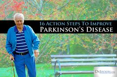 16 Action Steps to improve Parkinson's Disease...The most common symptoms of Parkinson's include movement related disorders such as shaking, rigidity, difficulty walking and slowness of movement.  As the disease progresses it leads to cognitive and behavioral problems such as dementia, insomnia and irritability.