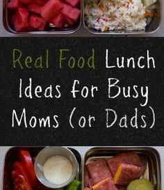 Real Food Lunch Ideas for Busy Moms (or Dads)
