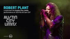 Austin City Limits Live Streaming Event with #RobertPlant & the Sensational Space Shifters - Monday, March 21, 2016 on YouTube.