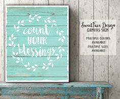 Hey, I found this really awesome Etsy listing at https://www.etsy.com/listing/257928402/count-your-blessings-canvas-sign