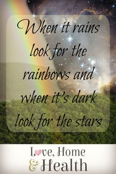 "#quotes #inspiration #motivation   Quotes can speak volume's in one short sentence. What does it MEAN ""When it rains, look for the rainbows, when it's dark, look for the stars?"""