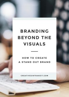 Branding Beyond the Visuals - How to Create a Stand Out Brand