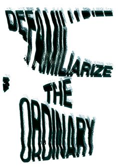 Defamiliarize the ordinary, quote by Paul Rand | design by Abby Scholman