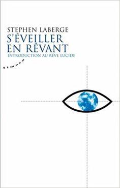 S'éveiller en rêvant - Stephen Laberge - Livre Pdf Book, Inspirational Books To Read, France 1, Lus, Ebooks, Reading, Amazon Fr, Raw Vegan, Images