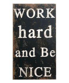 Work hard and be nice.