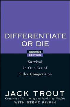 Differentiate or Die: Survival in Our Era of Killer Competition von Jack Trout http://www.amazon.de/dp/0470223391/ref=cm_sw_r_pi_dp_ijSCvb0280XJJ
