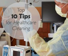 Top 10 Tips for Healthcare Cleaning to Prevent Infection