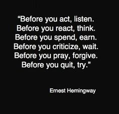 Various Quotations And Famous Sayings evergreen words . A great famous quote by Ernest Hemingway . Motivacional Quotes, Quotable Quotes, Famous Quotes, Great Quotes, Words Quotes, Quotes To Live By, Funny Quotes, Inspirational Quotes, Smart Quotes