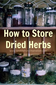 Check out  -- How to Store Dried Herbs and Keep Them Fresh