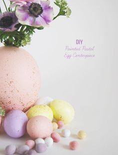 DIY Easter : DIY: Painted Pastel Egg Centerpiece