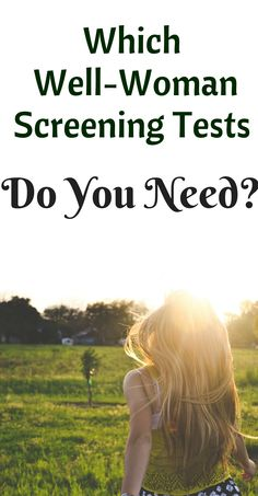 Which Well-Woman Screening Tests Do You Need?