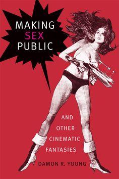 Making Sex Public an