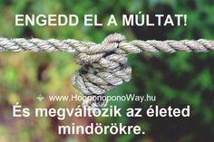 Hálát adok a mai napért. A múltban történtek is a jelenben történtek. Ott és akkor arra volt szükséged. Emlékezz: az utadat minden pillanatban könnyebbé teheted. Maradj a jelenben, és élvezd az életet. Mindened megvan, amire szükséged lehet. Így szeretlek, Élet! Köszönöm. Szeretlek ❤️ ⚜ Ho'oponoponoWay Magyarország ⚜ www.HooponoponoWay.hu