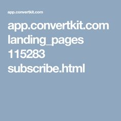 app.convertkit.com landing_pages 115283 subscribe.html