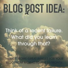 Blog post idea: Think of a recent failure. What did you learn through that. Business Ideas, Learning, Blog, Image, Blogging, Teaching, Education, Studying