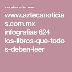www.aztecanoticias.com.mx infografias 824 los-libros-que-todos-deben-leer