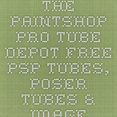 The PaintShop Pro Tube Depot - Free PSP Tubes, Poser Tubes & Images, Scrap kits, Graphics & Photos