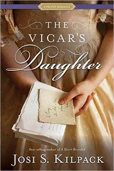 The comeback of the clean romance novel pinterest novels the vicars daughter proper romance josi s kilpack 9781629722801 amazon books fandeluxe Gallery